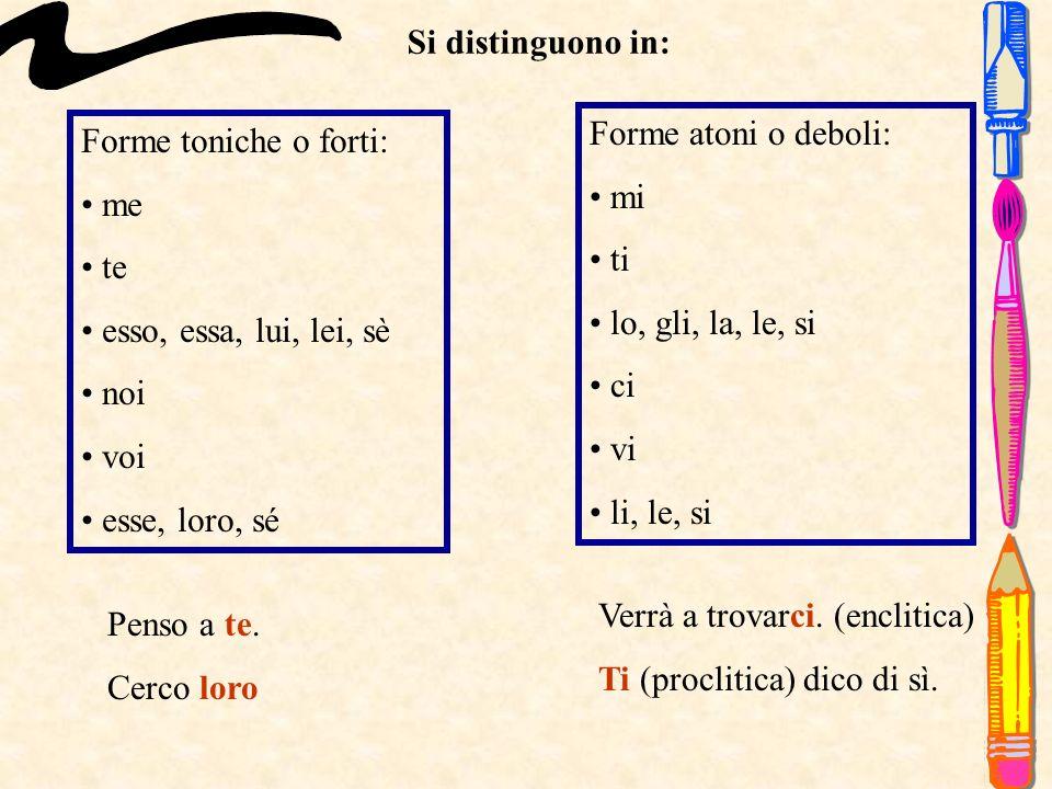 Pronomi personali complemento I pronomi personali complemento si usano quando nella frase il pronome svolge una funzione diversa da quella del soggett