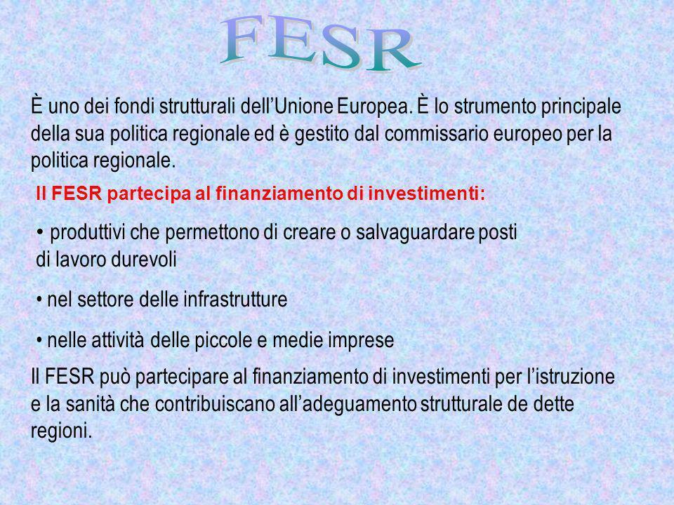 È uno dei fondi strutturali dellUnione Europea. È lo strumento principale della sua politica regionale ed è gestito dal commissario europeo per la pol