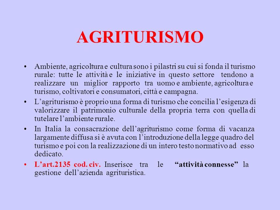 AGRITURISMO Ambiente, agricoltura e cultura sono i pilastri su cui si fonda il turismo rurale: tutte le attività e le iniziative in questo settore ten