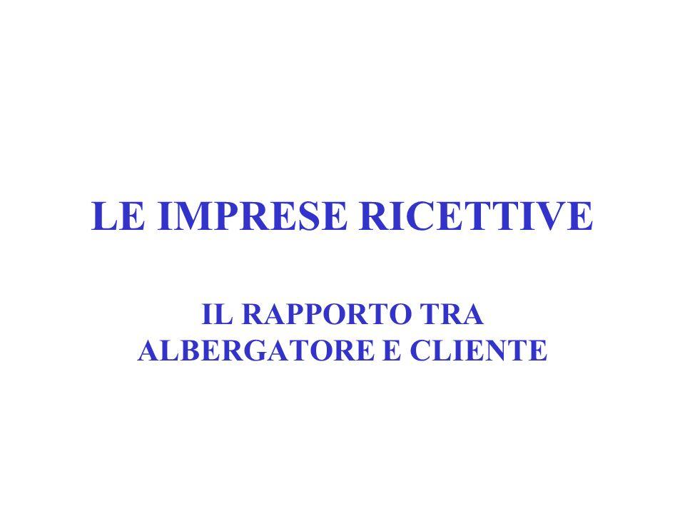 LE IMPRESE RICETTIVE IL RAPPORTO TRA ALBERGATORE E CLIENTE