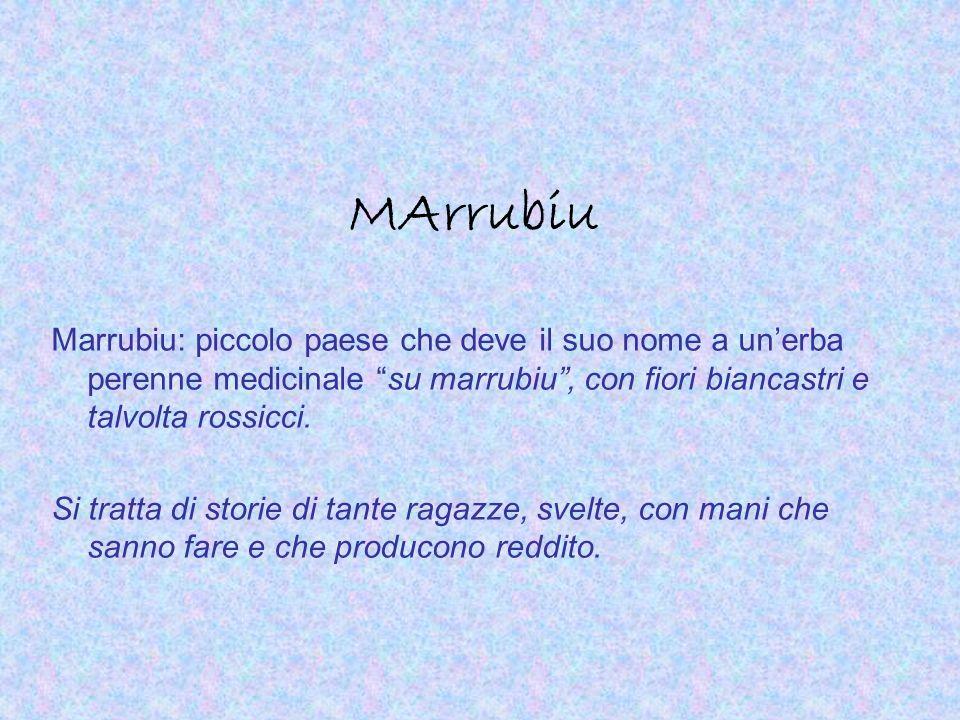 MArrubiu Marrubiu: piccolo paese che deve il suo nome a unerba perenne medicinale su marrubiu, con fiori biancastri e talvolta rossicci. Si tratta di