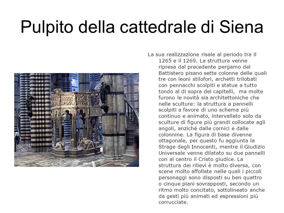 Pulpito della Chiesa di sant Andrea a Pistoia E un opera terminata nel 1301 nella quale si può misurare il rapporto con le analoghe opere scolpite dal padre (i pulpiti del Battistero di Pisa e del Duomo di Siena).