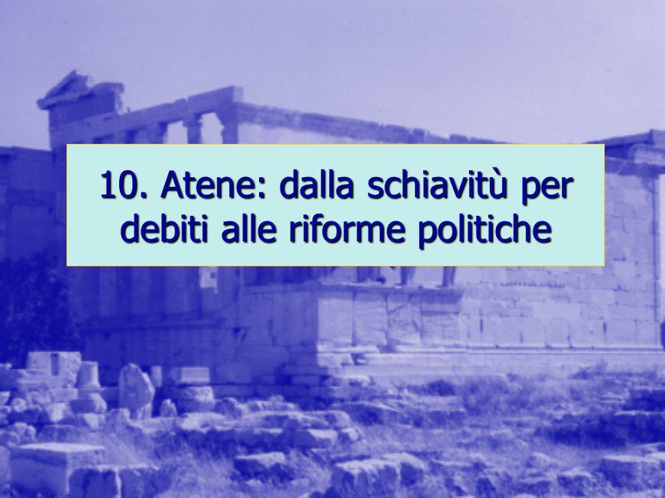 10. Atene: dalla schiavitù per debiti alle riforme politiche