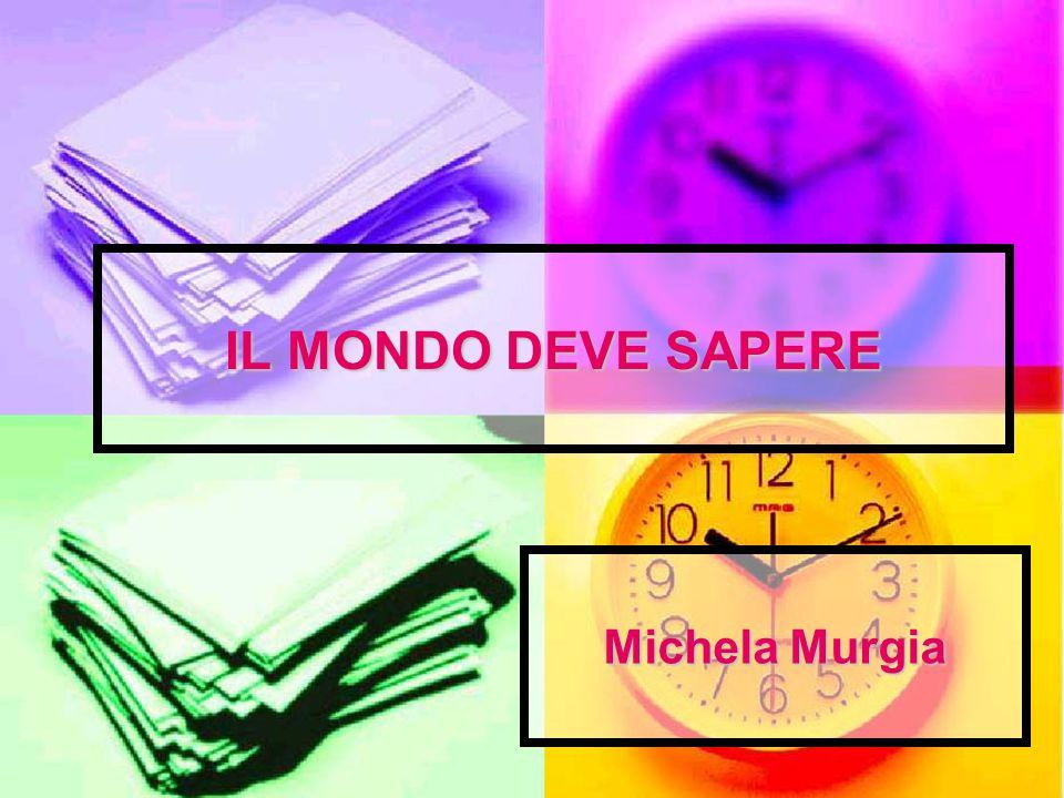 Michela Murgia IL MONDO DEVE SAPERE