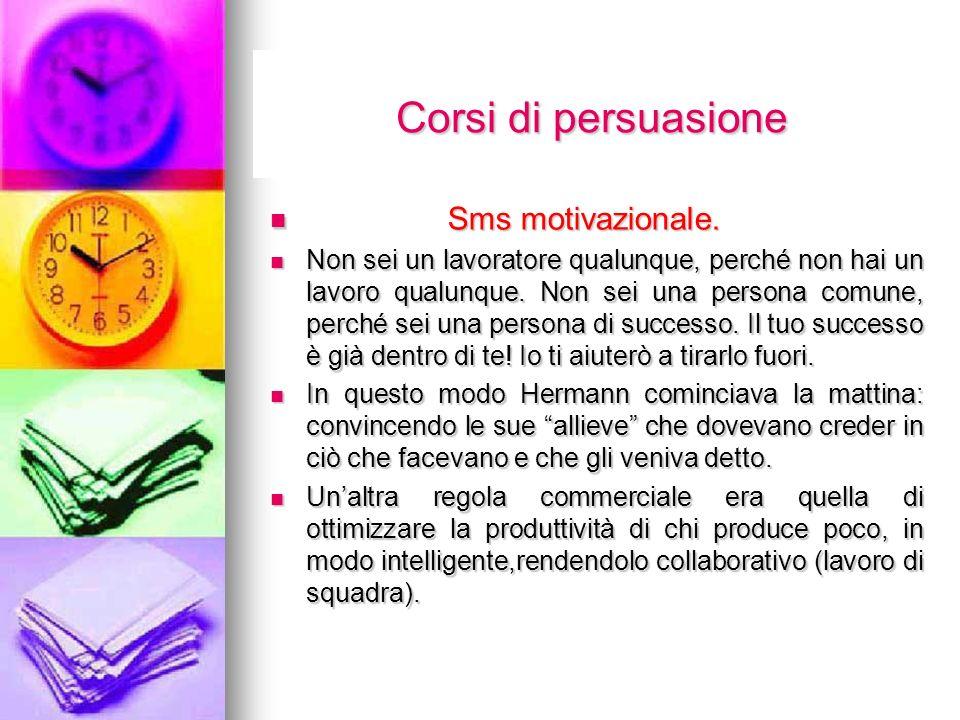 Corsi di persuasione Corsi di persuasione Sms motivazionale.