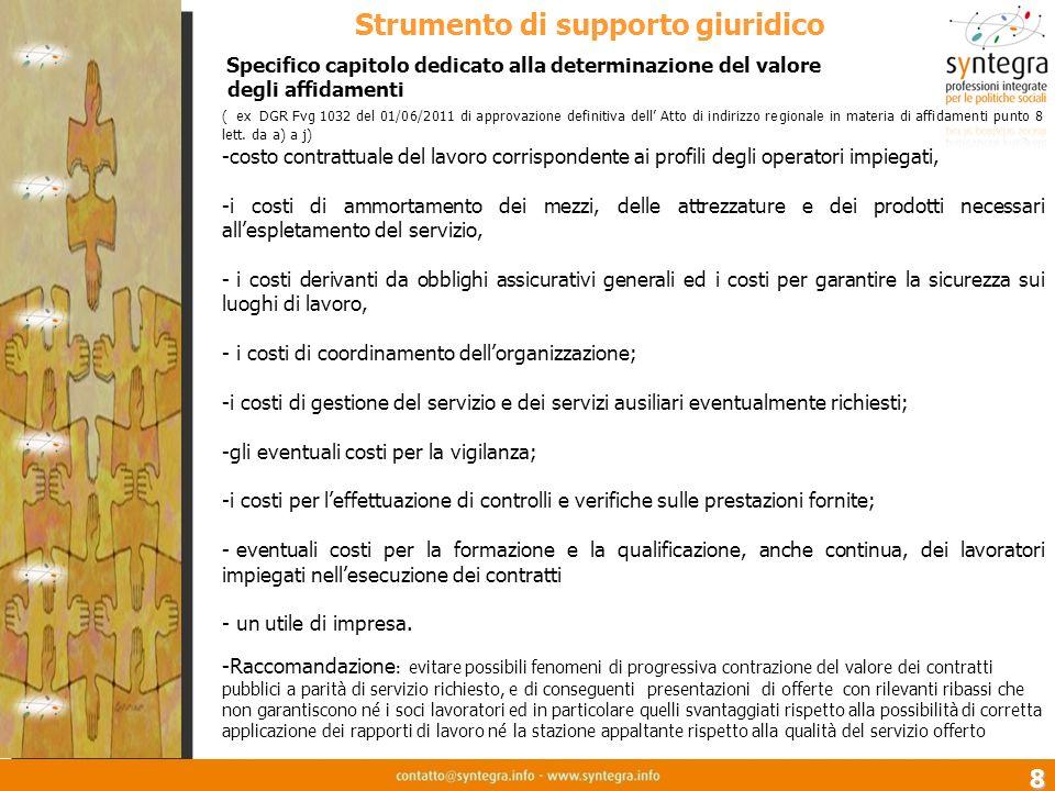 8 Specifico capitolo dedicato alla determinazione del valore degli affidamenti ( ex DGR Fvg 1032 del 01/06/2011 di approvazione definitiva dell Atto d