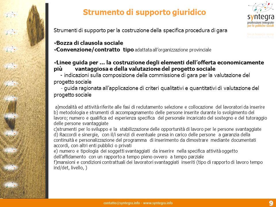 9 Strumenti di supporto per la costruzione della specifica procedura di gara Bozza di clausola sociale Convenzione/contratto tipo adattata allorganizz