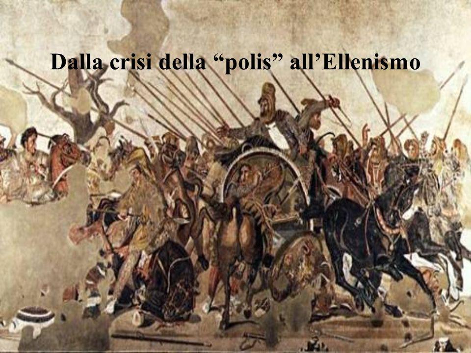 Dalla crisi della polis allEllenismo