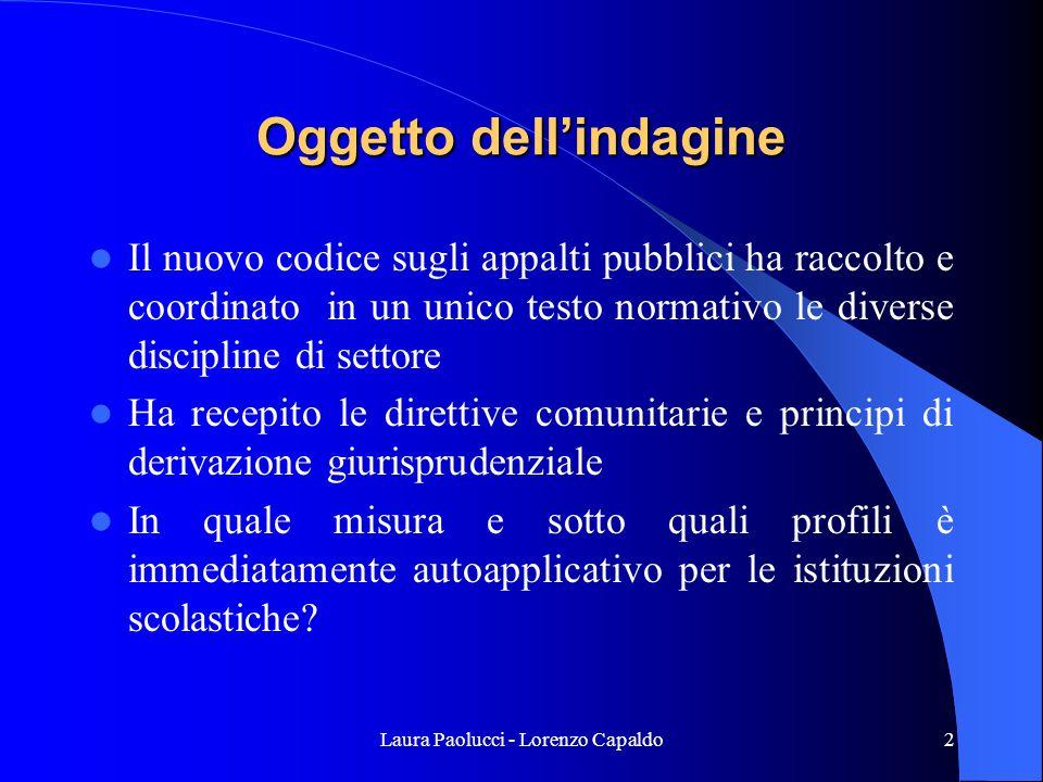 Laura Paolucci - Lorenzo Capaldo23 Principi generali del D.lgs 163/2006 Laffidamento deve inoltre rispettare Libera concorrenza Parità di trattamento Non discriminazione Trasparenza Proporzionalità Pubblicità