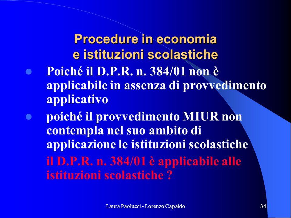 Laura Paolucci - Lorenzo Capaldo34 Procedure in economia e istituzioni scolastiche Poiché il D.P.R.