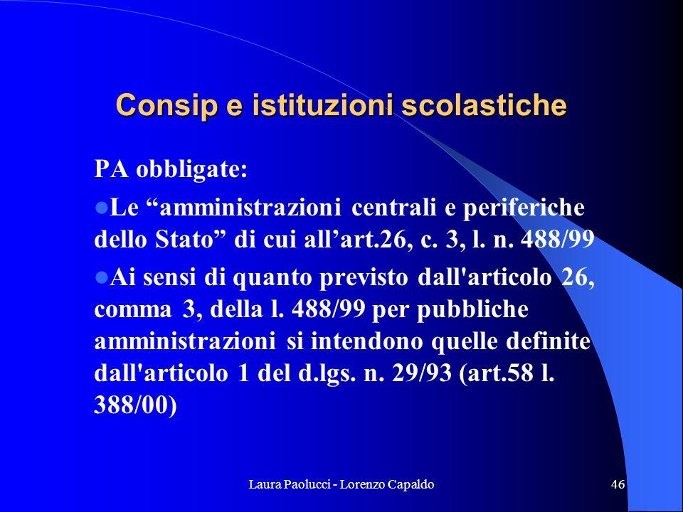 Laura Paolucci - Lorenzo Capaldo46 Consip e istituzioni scolastiche PA obbligate: Le amministrazioni centrali e periferiche dello Stato di cui allart.26, c.