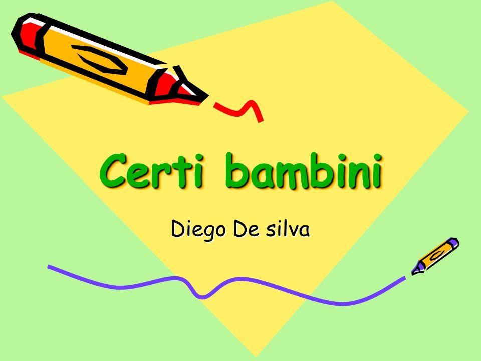 Certi bambini Diego De silva