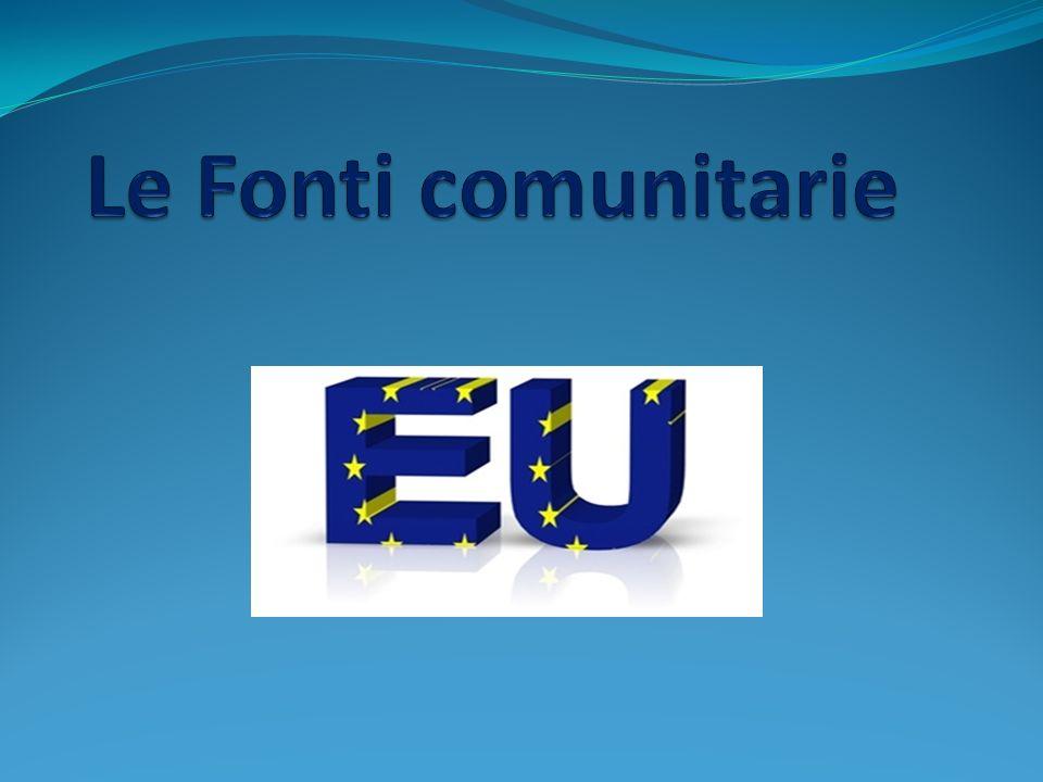 LE FONTI COMUNITARIE Con lingresso dellItalia nella Comunità europea, le norme dettate dalla Comunità diventano parte dellordinamento giuridico nazionale, con forza vincolante.