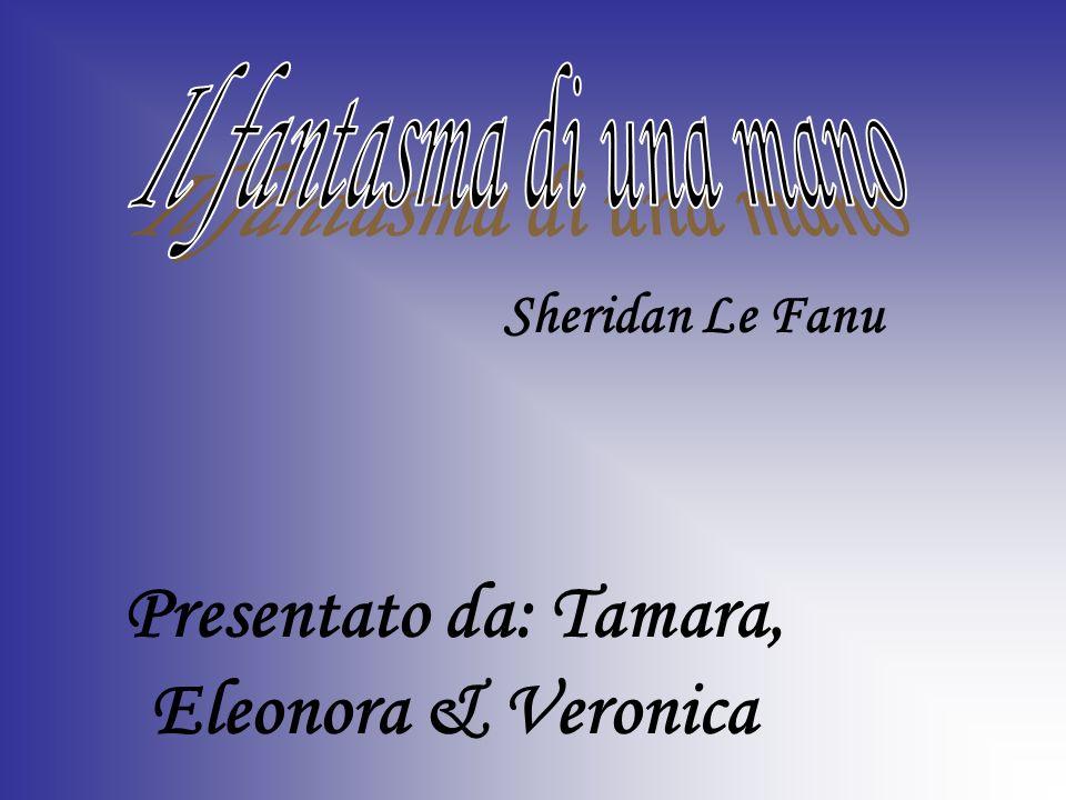 Presentato da: Tamara, Eleonora & Veronica Sheridan Le Fanu