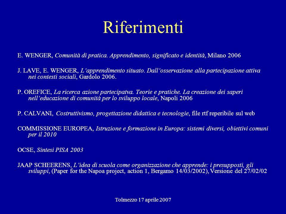 Tolmezzo 17 aprile 2007 Riferimenti E. WENGER, Comunità di pratica.