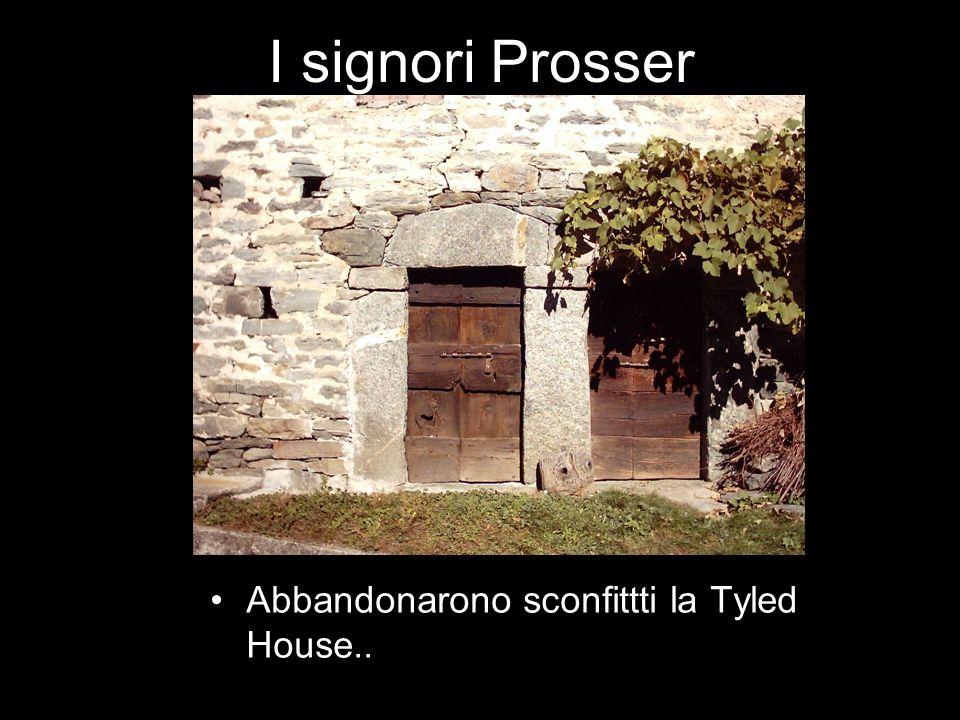 I signori Prosser Abbandonarono sconfittti la Tyled House..