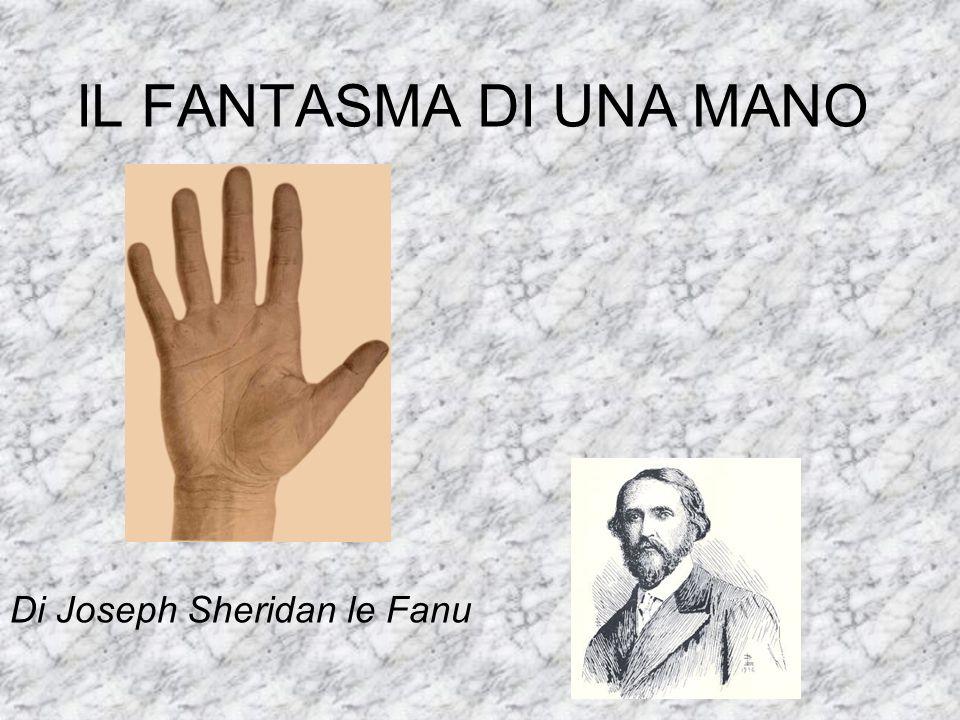 IL FANTASMA DI UNA MANO Di Joseph Sheridan le Fanu