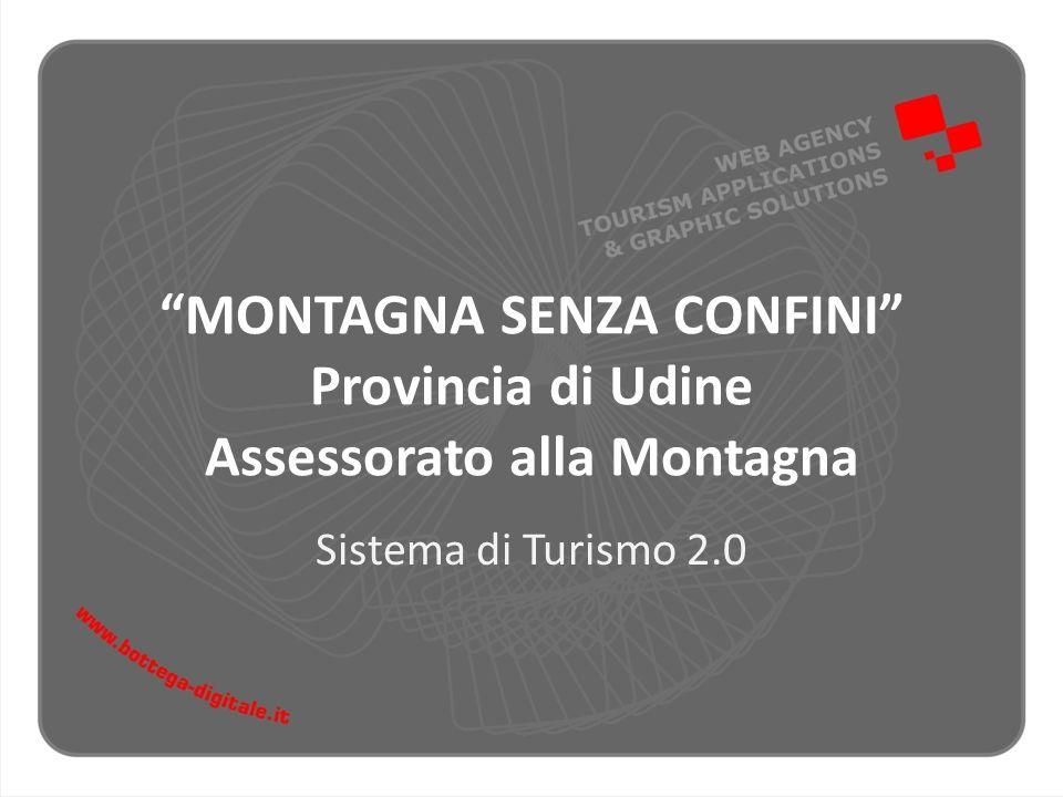 MONTAGNA SENZA CONFINI Provincia di Udine Assessorato alla Montagna Sistema di Turismo 2.0