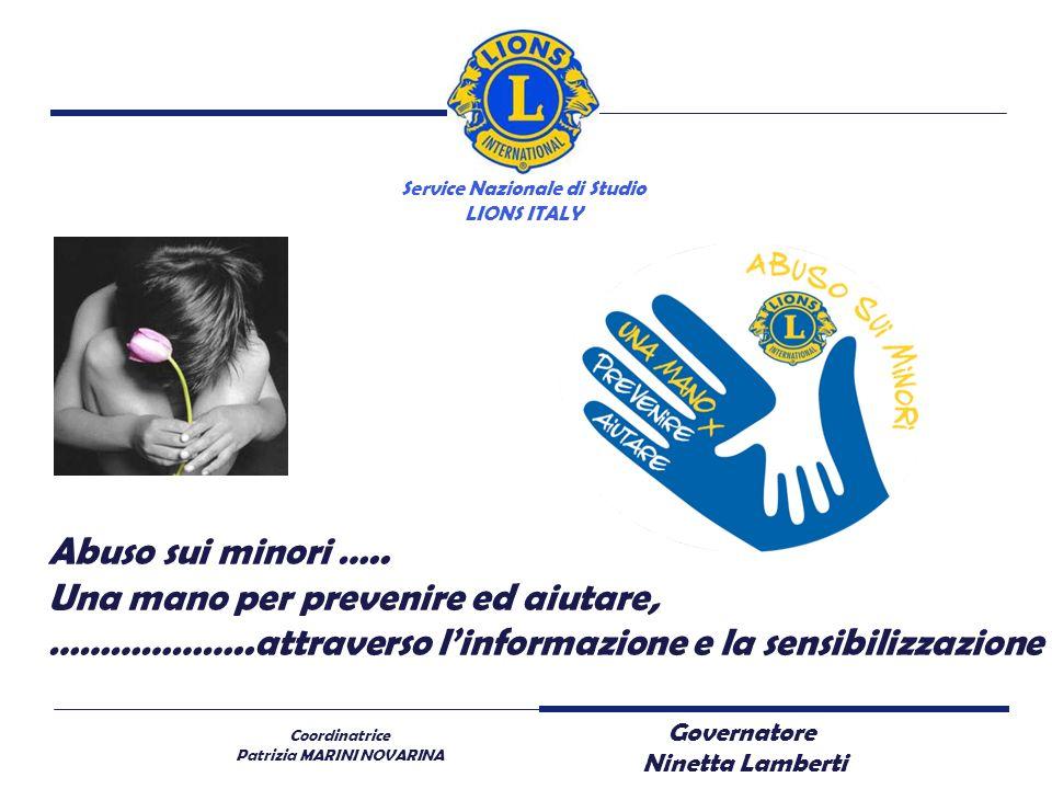 Coordinatrice Patrizia MARINI NOVARINA Abuso sui minori ….. Una mano per prevenire ed aiutare, ………………..attraverso linformazione e la sensibilizzazione