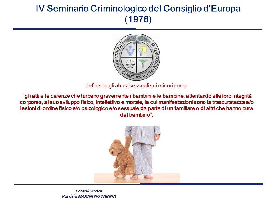 Coordinatrice Patrizia MARINI NOVARINA IV Seminario Criminologico del Consiglio d'Europa (1978) definisce gli abusi sessuali sui minori come