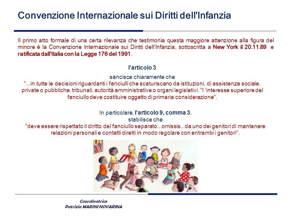 Coordinatrice Patrizia MARINI NOVARINA Convenzione Internazionale sui Diritti dell'Infanzia Il primo atto formale di una certa rilevanza che testimoni