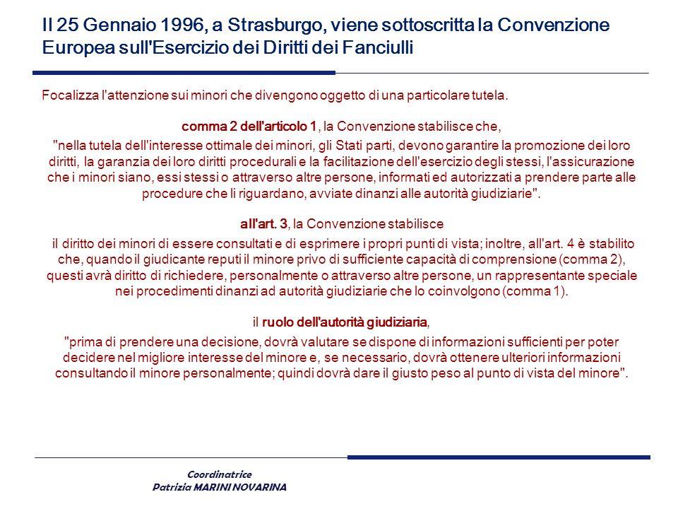 Coordinatrice Patrizia MARINI NOVARINA Il 25 Gennaio 1996, a Strasburgo, viene sottoscritta la Convenzione Europea sull'Esercizio dei Diritti dei Fanc
