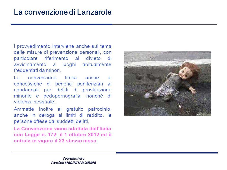 Coordinatrice Patrizia MARINI NOVARINA La convenzione di Lanzarote l provvedimento interviene anche sul tema delle misure di prevenzione personali, co