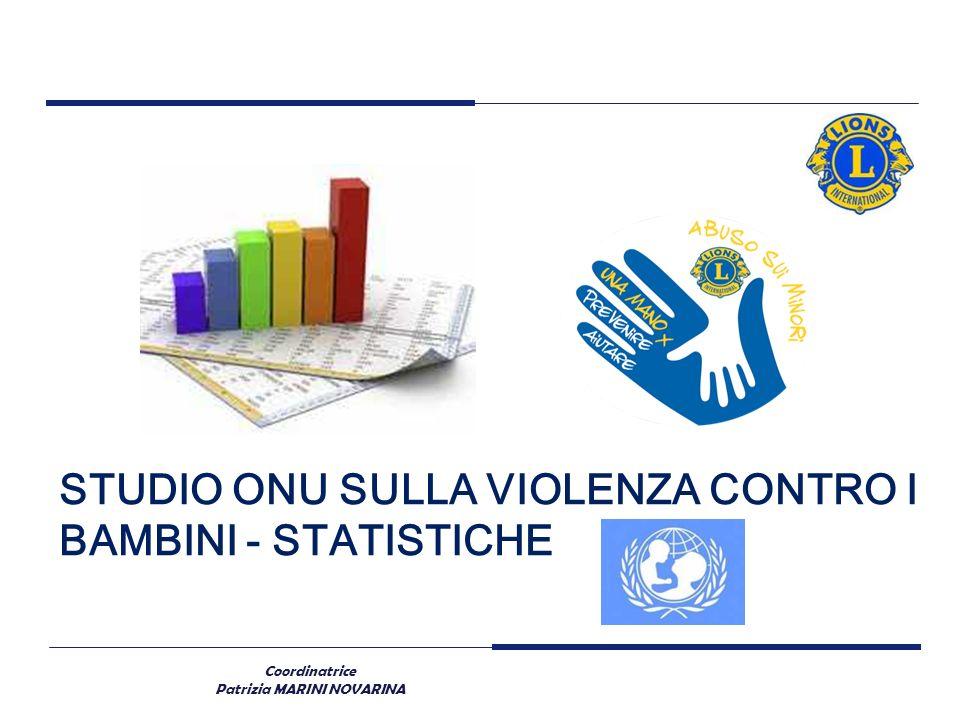 Coordinatrice Patrizia MARINI NOVARINA STUDIO ONU SULLA VIOLENZA CONTRO I BAMBINI - STATISTICHE