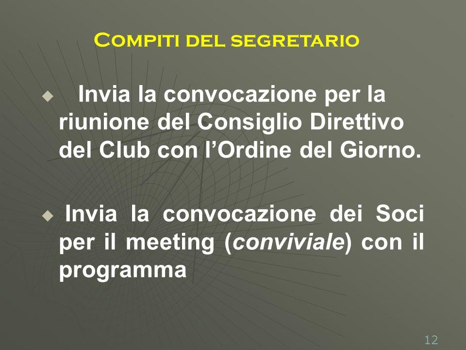 Invia la convocazione per la riunione del Consiglio Direttivo del Club con lOrdine del Giorno.