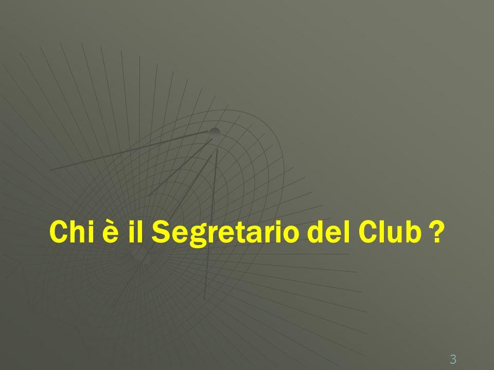 3 Chi è il Segretario del Club ?