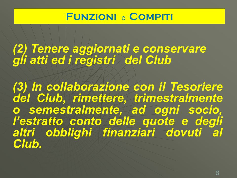 19 Avvalersi sempre della collaborazione del Responsabile Informatico del Club.