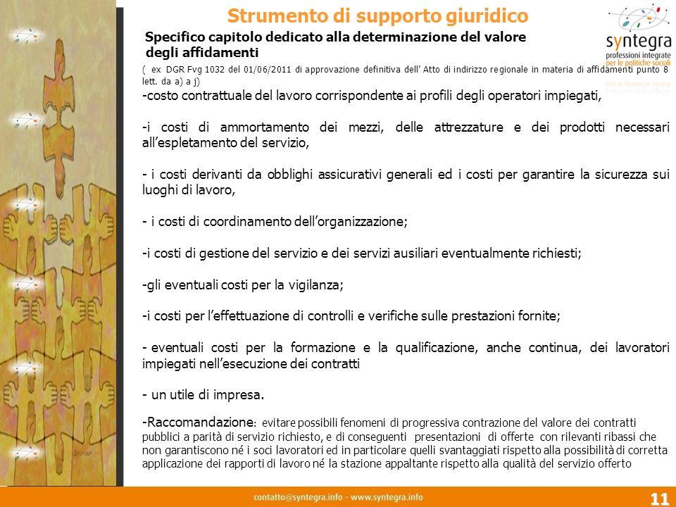 11 Specifico capitolo dedicato alla determinazione del valore degli affidamenti ( ex DGR Fvg 1032 del 01/06/2011 di approvazione definitiva dell Atto