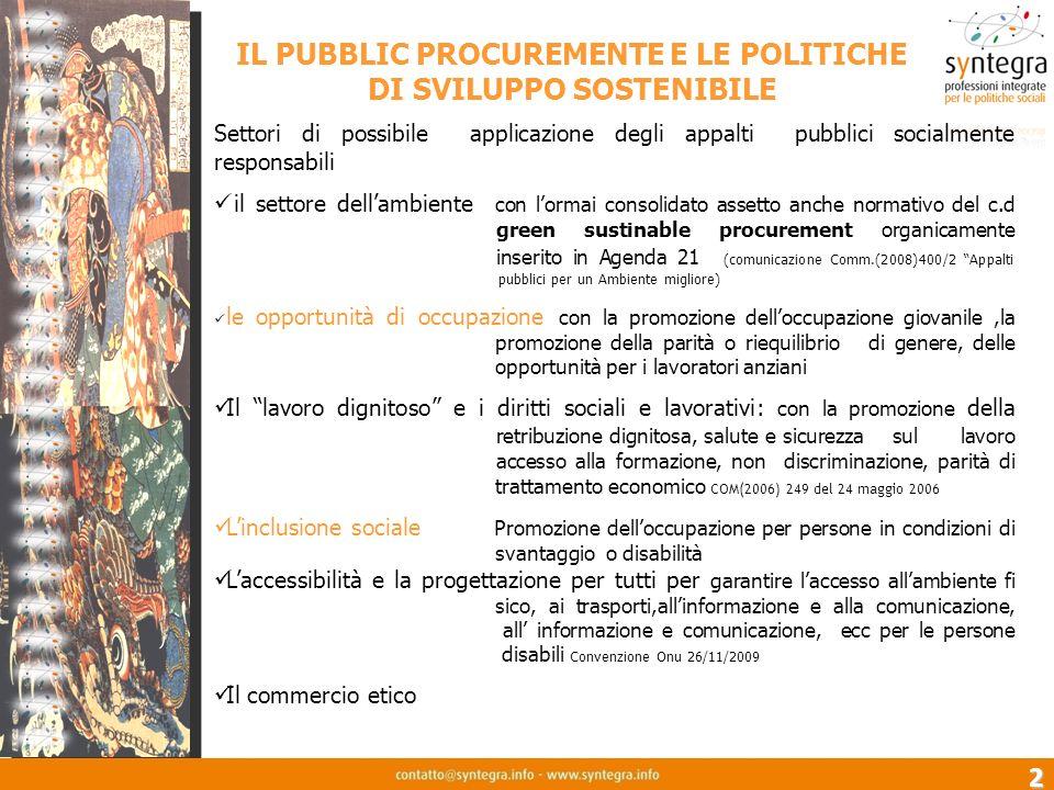 2 IL PUBBLIC PROCUREMENTE E LE POLITICHE DI SVILUPPO SOSTENIBILE Settori di possibile applicazione degli appalti pubblici socialmente responsabili il