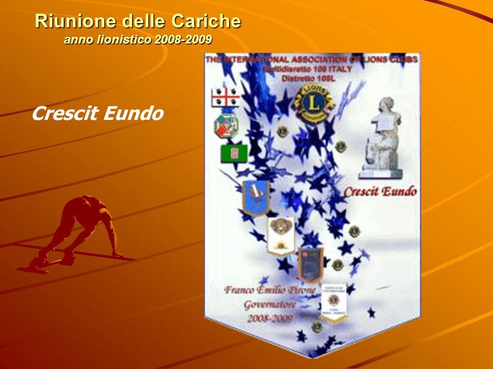 Riunione delle Cariche anno lionistico 2008-2009 Crescit Eundo