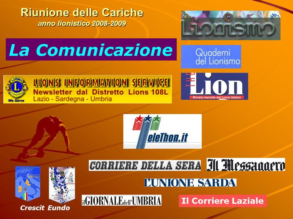 Riunione delle Cariche anno lionistico 2008-2009 Crescit Eundo Il Corriere Laziale La Comunicazione