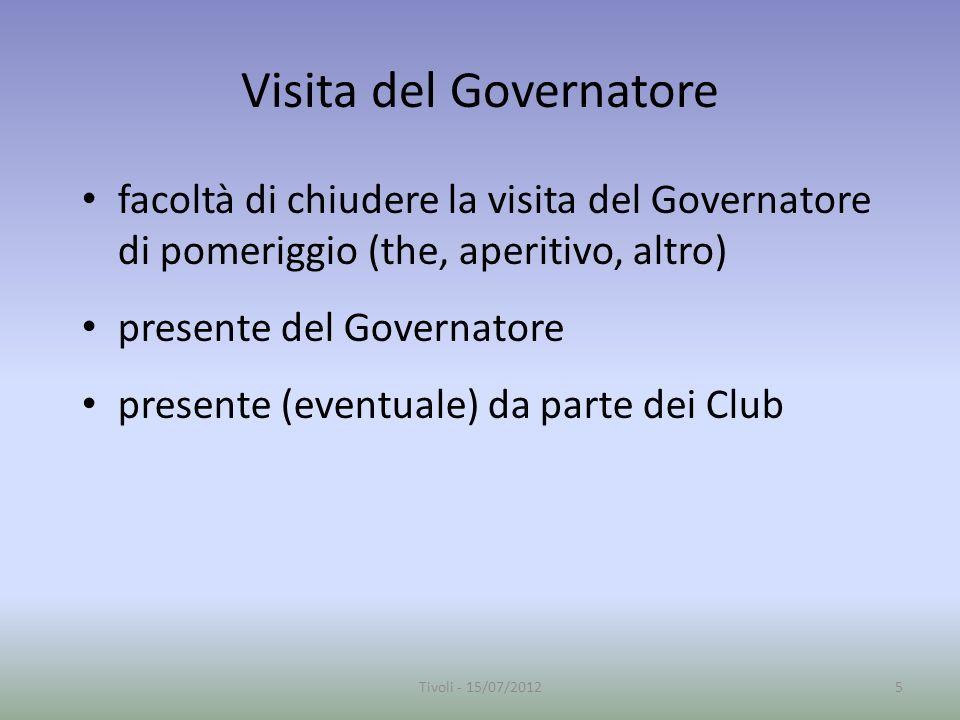 Visita del Governatore facoltà di chiudere la visita del Governatore di pomeriggio (the, aperitivo, altro) presente del Governatore presente (eventuale) da parte dei Club 5Tivoli - 15/07/2012