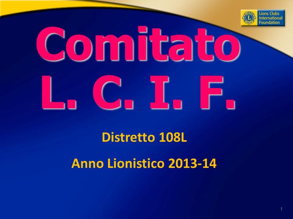 1 Comitato L. C. I. F. Distretto 108L Anno Lionistico 2013-14