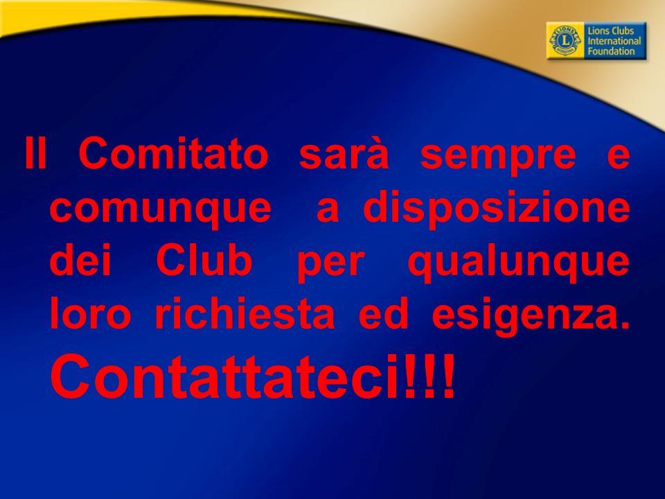 Il Comitato sarà sempre e comunque a disposizione dei Club per qualunque loro richiesta ed esigenza.