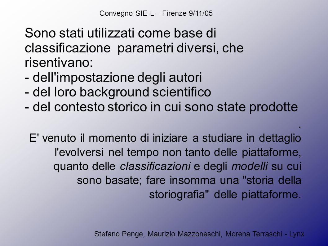 Convegno SIE-L – Firenze 9/11/05 Stefano Penge, Maurizio Mazzoneschi, Morena Terraschi - Lynx Tutti questi modelli risentono della guerra delle due culture, del dualismo tecnologia/umanesimo tipico dei nostri anni.