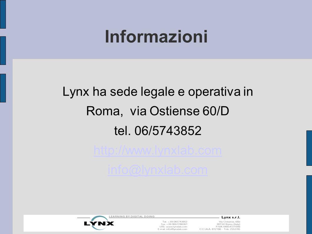 Informazioni Lynx ha sede legale e operativa in Roma, via Ostiense 60/D tel.