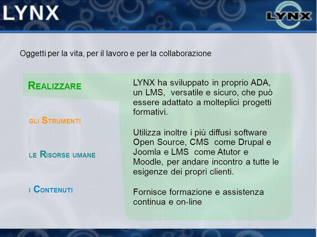 LYNX ha sviluppato in proprio ADA, un LMS, versatile e sicuro, che può essere adattato a molteplici progetti formativi. Utilizza inoltre i più diffusi