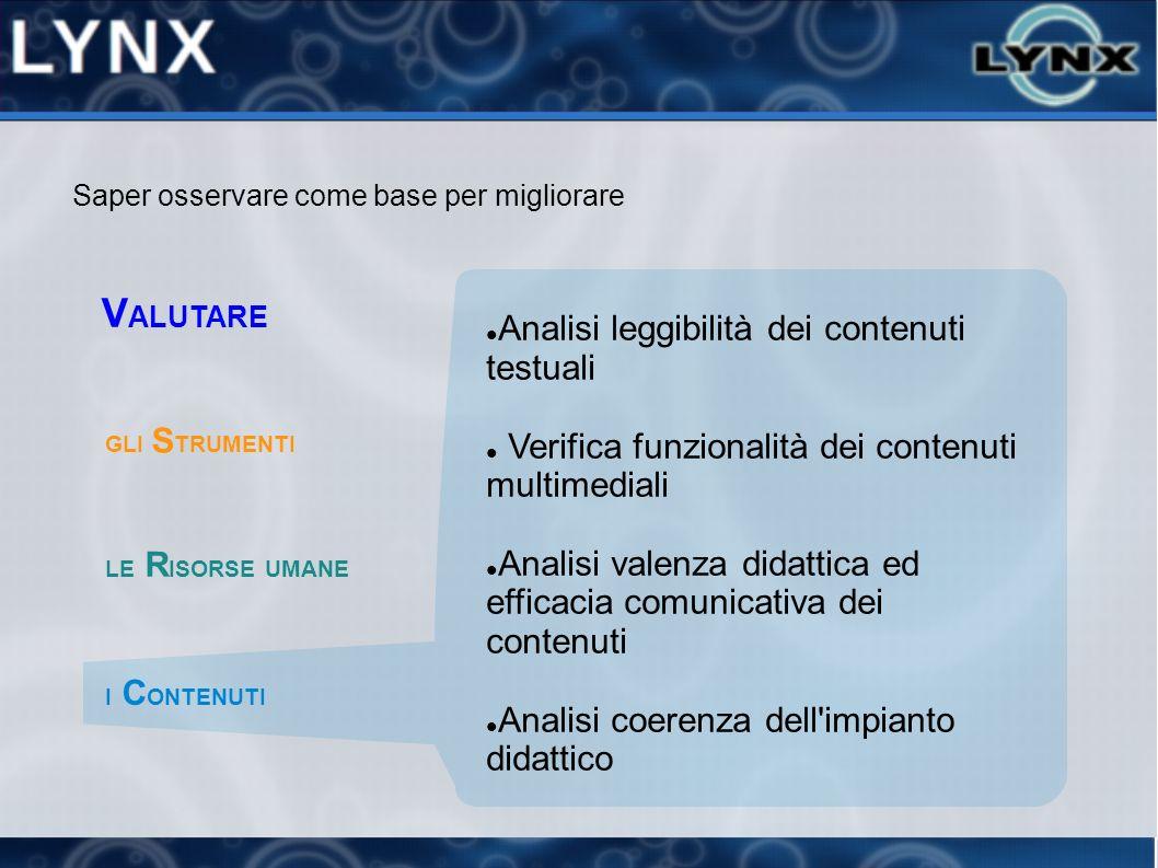 Analisi leggibilità dei contenuti testuali Verifica funzionalità dei contenuti multimediali Analisi valenza didattica ed efficacia comunicativa dei co