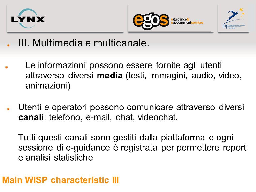Main WISP characteristic III III. Multimedia e multicanale. Le informazioni possono essere fornite agli utenti attraverso diversi media (testi, immagi