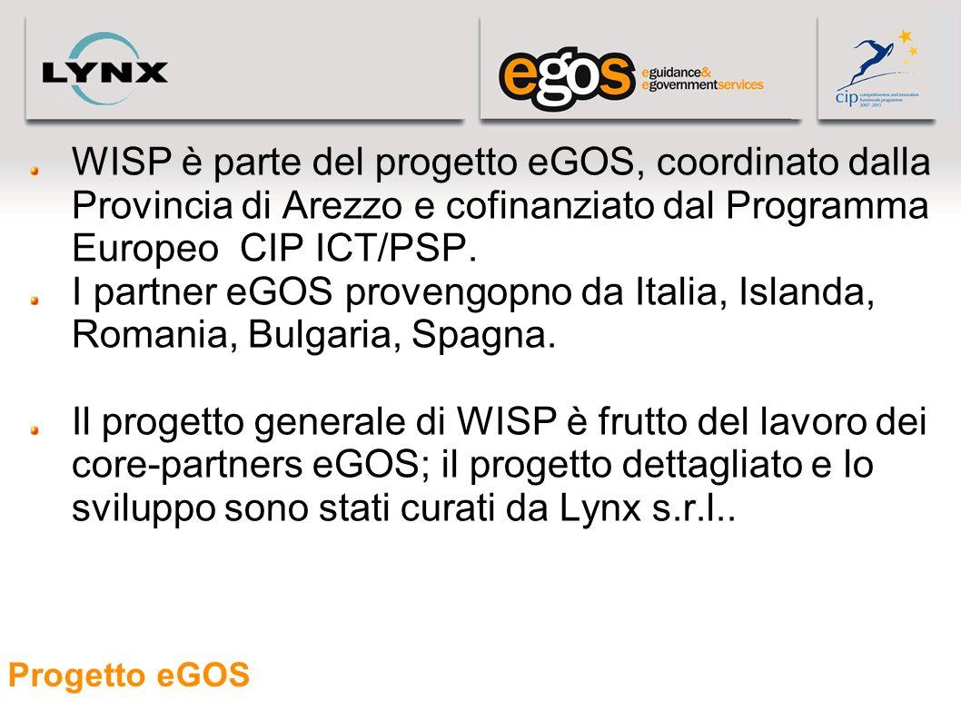 Progetto eGOS WISP è parte del progetto eGOS, coordinato dalla Provincia di Arezzo e cofinanziato dal Programma Europeo CIP ICT/PSP. I partner eGOS pr