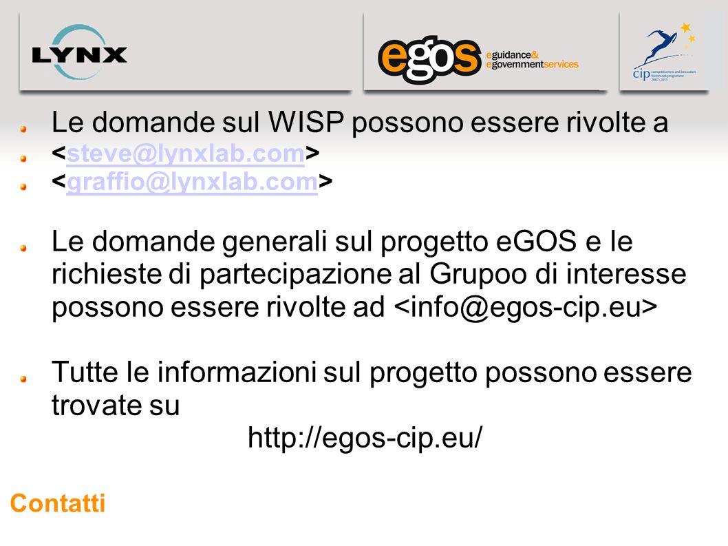 Contatti Le domande sul WISP possono essere rivolte a steve@lynxlab.com graffio@lynxlab.com Le domande generali sul progetto eGOS e le richieste di pa