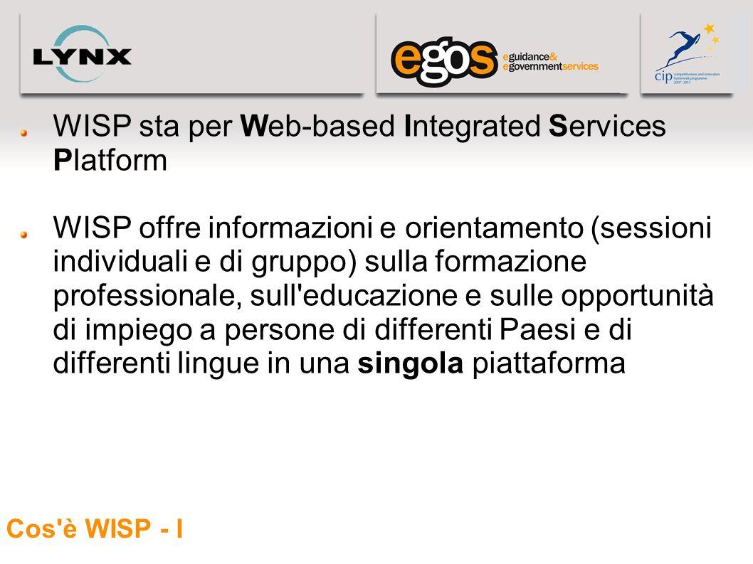 Cos'è WISP - I WISP sta per Web-based Integrated Services Platform WISP offre informazioni e orientamento (sessioni individuali e di gruppo) sulla for