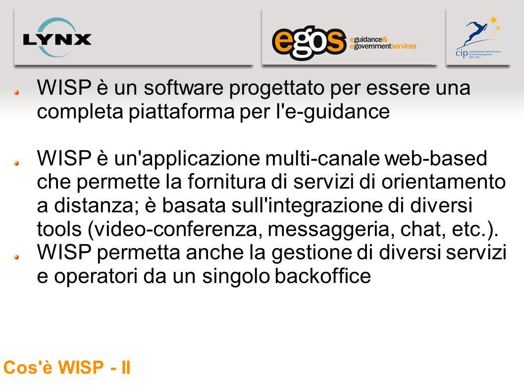 Cos'è WISP - II WISP è un software progettato per essere una completa piattaforma per l'e-guidance WISP è un'applicazione multi-canale web-based che p