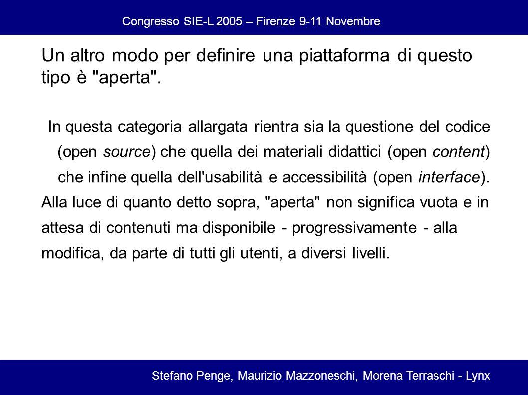Congresso SIE-L 2005 – Firenze 9-11 Novembre Stefano Penge, Maurizio Mazzoneschi, Morena Terraschi - Lynx Un altro modo per definire una piattaforma di questo tipo è aperta .