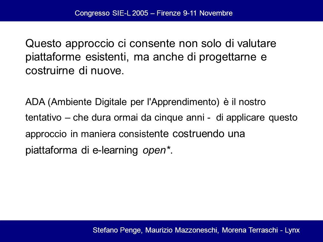 Congresso SIE-L 2005 – Firenze 9-11 Novembre Stefano Penge, Maurizio Mazzoneschi, Morena Terraschi - Lynx Questo approccio ci consente non solo di valutare piattaforme esistenti, ma anche di progettarne e costruirne di nuove.