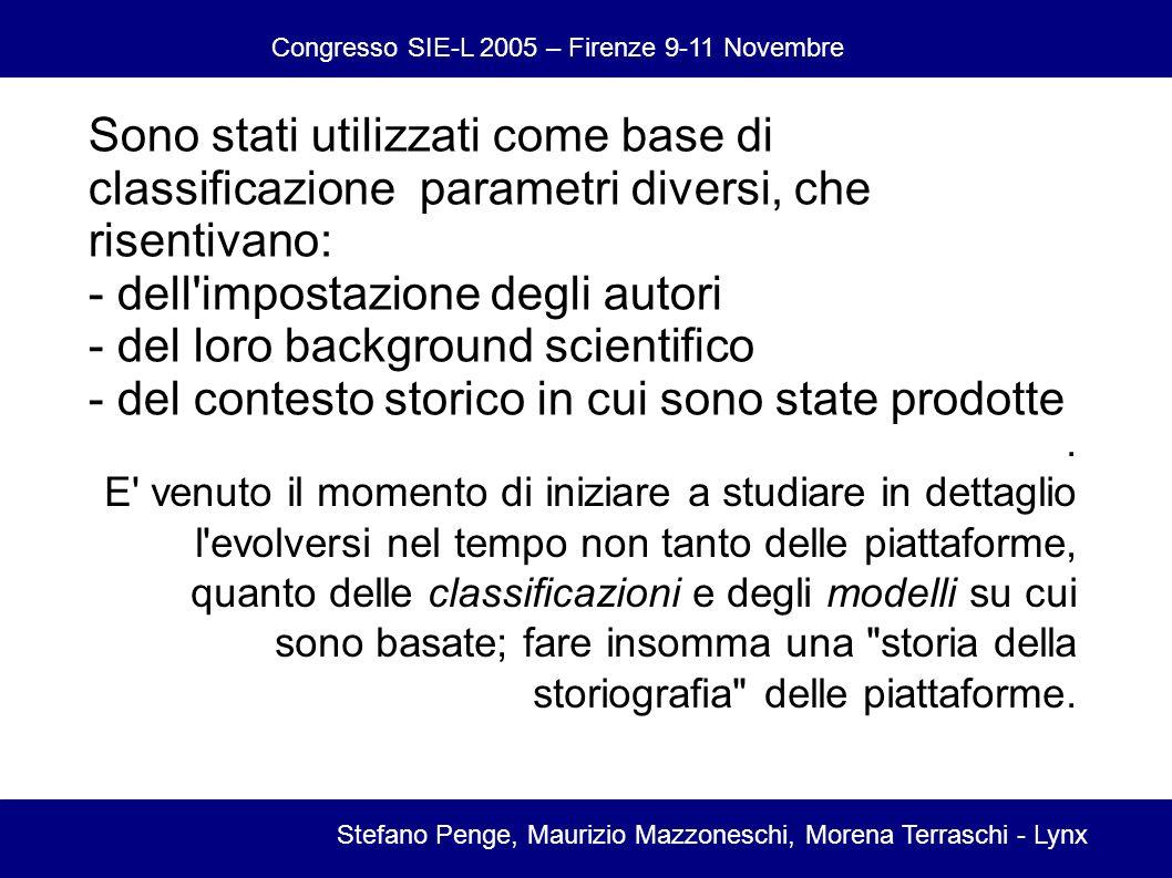 Congresso SIE-L 2005 – Firenze 9-11 Novembre Stefano Penge, Maurizio Mazzoneschi, Morena Terraschi - Lynx Sono stati utilizzati come base di classificazione parametri diversi, che risentivano: - dell impostazione degli autori - del loro background scientifico - del contesto storico in cui sono state prodotte.